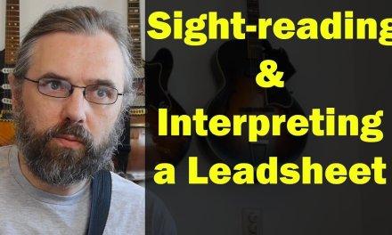 Sight-reading and interpreting a Jazz Standard Leadsheet – Reading music on Jazz Guitar