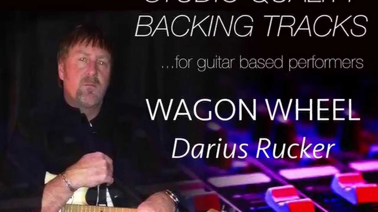 Backing Track Wagon Wheel Darius Rucker Minus Guitar And Vocals