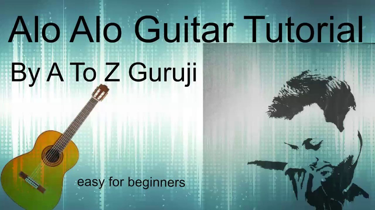 Alo Alo Guitar Lesson By A To Z Guruji Easy For Beginners Most