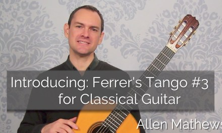 Introducing  Ferrer's Tango #3 for Classical Guitar (course preview)