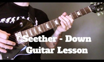 Seether – Down Guitar Lesson