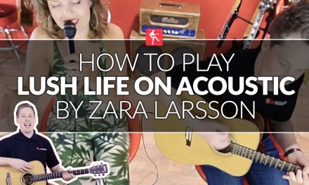 How To Play Lush Life On Acoustic By Zara Larsson – Guitar Lesson (Beginners)