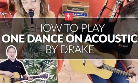 How To Play One Dance On Acoustic By Drake – Guitar Lesson