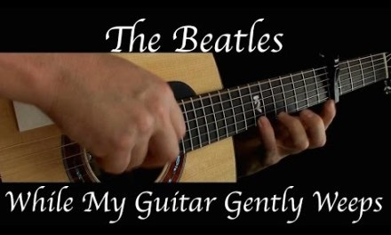 The Beatles – While My Guitar Gently Weeps – Fingerstyle Guitar