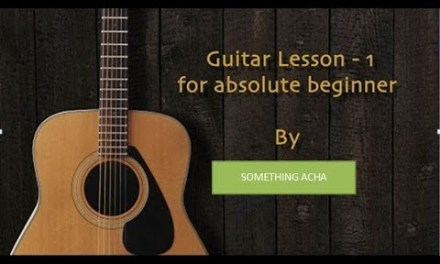 GUITAR LESSON 1 IN HINDI FULL | EASY TO LEARN GUITAR | BY SOMETHING ACHA