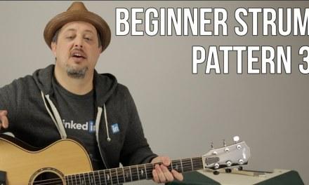 Beginner Strumming Patterns For Acoustic Guitar Pattern 3 – Beginner Guitar Lessons