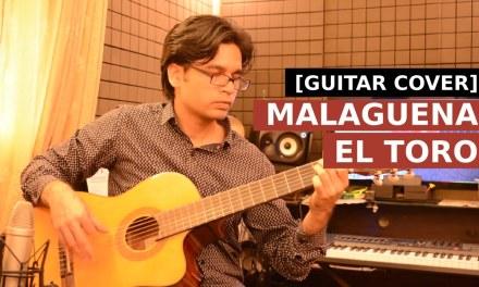 Malaguena – El Toro Acoustic Guitar Cover