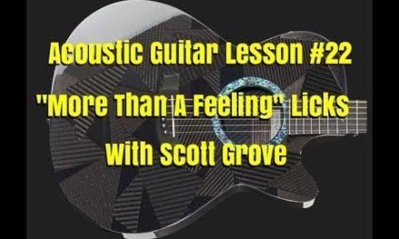 "Acoustic Guitar Lesson #22 ""More Than A Feeling"" Licks With Scott Grove"