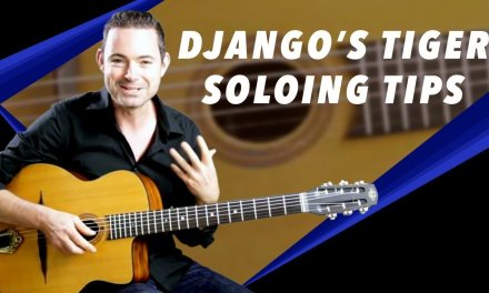 'Django's Tiger' Soloing Tips – Gypsy Jazz Guitar Secrets Lesson