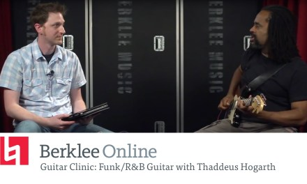 Berklee Online Guitar Clinic: Funk/R&B Guitar with Thaddeus Hogarth