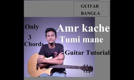 Amar kache tumi mane-Kureghor Full Guitar Tutorial
