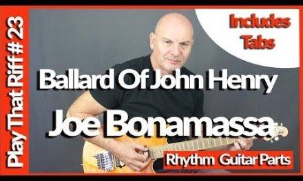 Joe Bonamassa  – The Ballard Of John Henry – Guitar Lesson