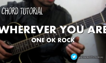 Wherever You Are – One OK Rock (CHORD)