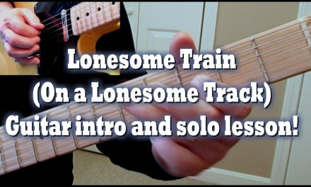 Lonsesome Train (On a Lonesome Track) Guitar intro and solo lesson!