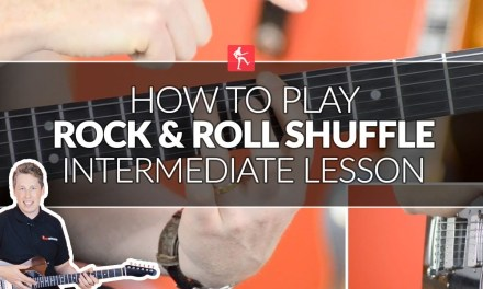 How To Play A Rock & Roll Shuffle – Intermediate Guitar Lesson