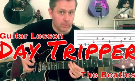 Easy Guitar Lesson – Day Tripper  – The Beatles (Guitar Tab)