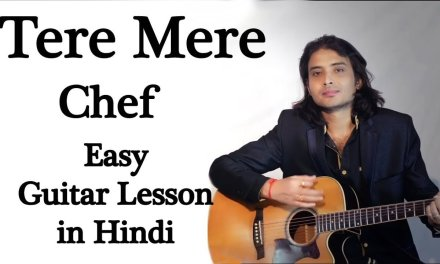 Tere Mere Chef Easy Guitar Lesson in Hindi Armaan Malik