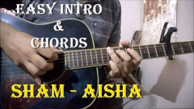 Sham – Aisha | Easy Guitar Chords & Intro Lesson | Amit Trivedi ...