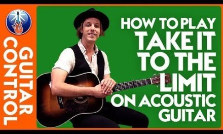 How to Play Take it to the Limit on Acoustic Guitar: Eagles Song Lesson | Guitar Control