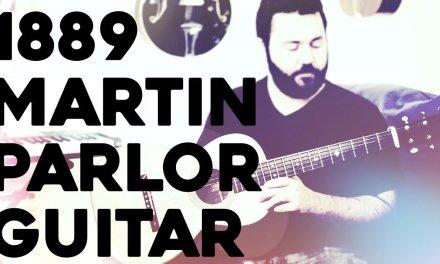 1889 Martin Classical Parlor Guitar (Acoustic Guitar Review)