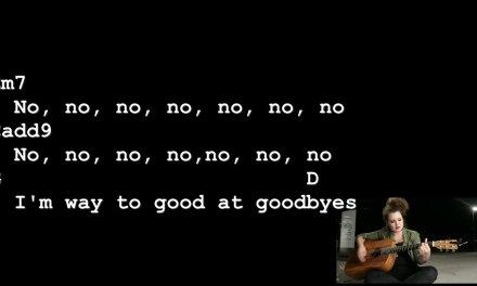 Too Good At Goodbyes – Sam Smith [Lyrics And Chords] Guitar Tutorial