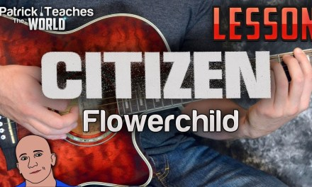 Citizen-Flowerchild-Guitar Lesson-Tutorial-How to Play-Chords