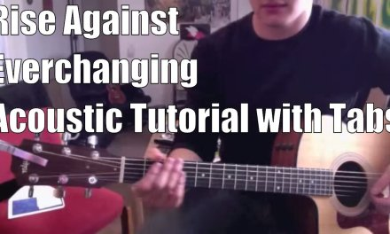 Rise Against – Everchanging (Guitar Lesson/Tutorial with Tabs)
