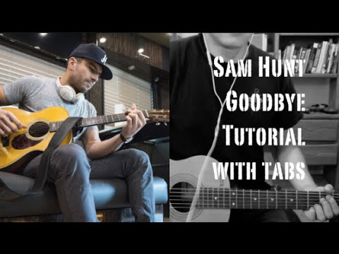 Sam Hunt – Goodbye (Guitar Lesson/Tutorial with Tabs)