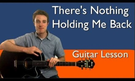 Shawn Mendes – There's Nothing Holding Me Back | Guitar Lesson & Chords
