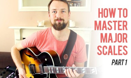 How to Master All Major Scales On Guitar