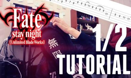 [TUTORIAL/TAB] Fate/stay night: UBW OP2 – Brave Shine (1/2)