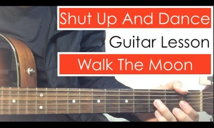 Walk The Moon – Shut Up And Dance   Guitar Tutorial Lesson