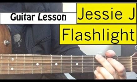 Jessie J – Flashlight (Pitch Perfect 2) | Guitar Tutorial