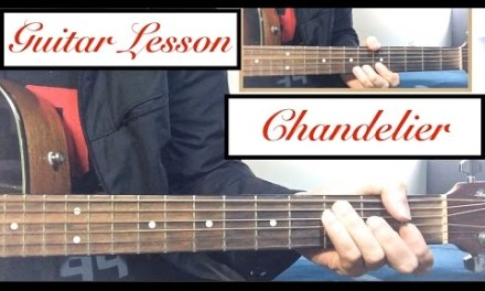 """Chandelier"" – Sia – Guitar Tutorial Lesson"