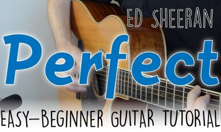 """""""Perfect"""" Guitar Tutorial – Ed Sheeran   Easy Fingerstyle Lesson"""