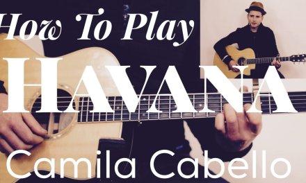 Camila Cabello – Havana – Guitar Tutorial – Fingerstyle