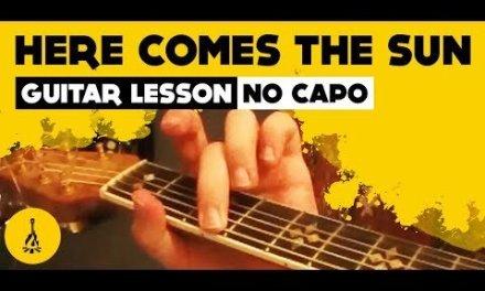 Here Comes The Sun Guitar Lesson (No Capo)