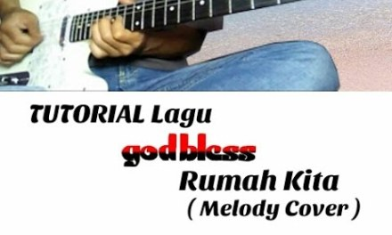 GodBless – Rumah Kita || Guitar Lesson ( TuTorial Melody cover )