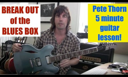 "5 Minute Lessons, by Pete Thorn #1 ""Break Out Of the Blues Box"""