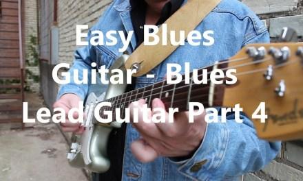 Easy Blues Guitar Lesson – Beginner Blues Riffs Part 4