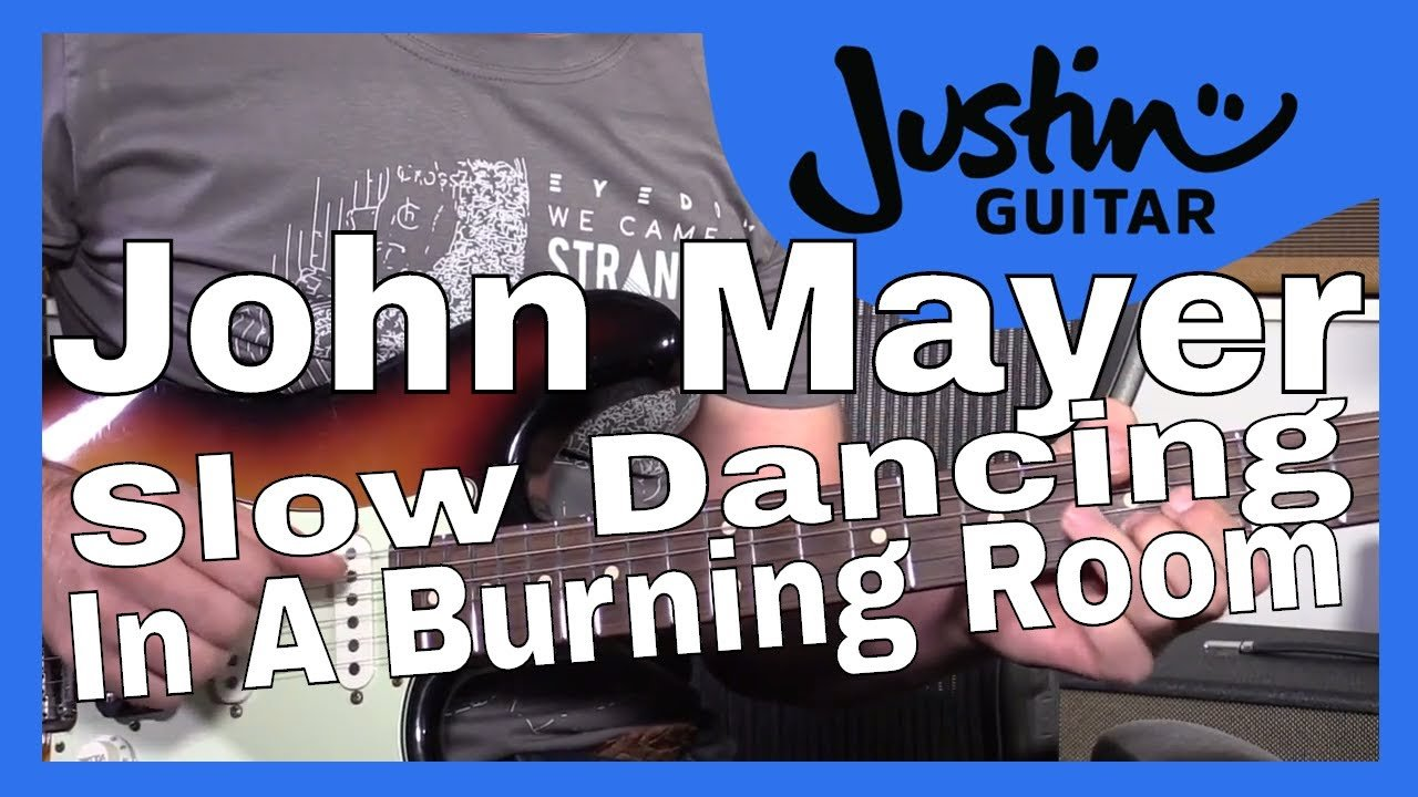 John Mayer Slow Dancing In A Burning Room Guitar Lesson Chords