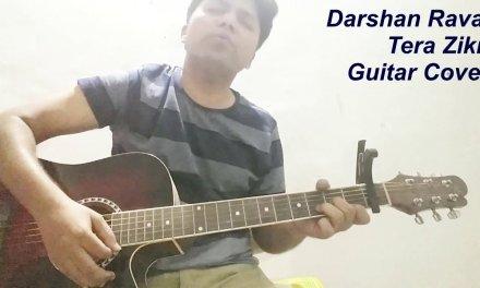 Tera Zikr – Darshan Raval | Guitar Cover | Chords and Strumming See Description