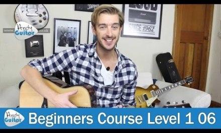Easy Guitar Songs for Beginners (Beginner Guitar Course Level 1 lesson 6)