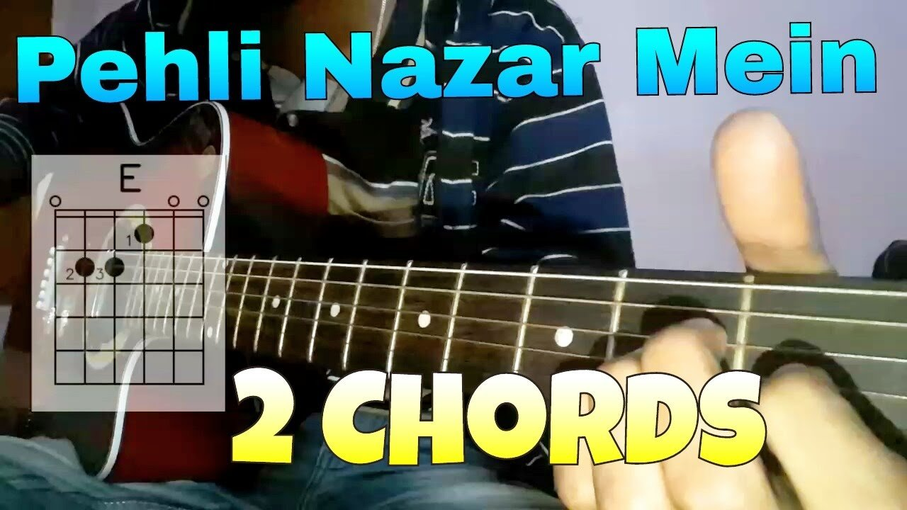 Pehli Nazar Mein Easy Guitar Lesson Only 2 Chords The Glog