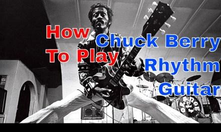 How To Play Chuck Berry Rhythm Guitar