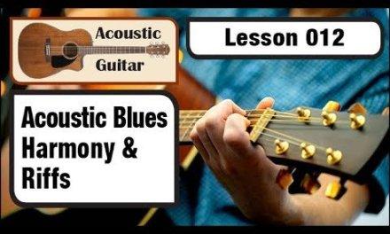ACOUSTIC GUITAR 012: Acoustic Blues – Harmonies and Riffs