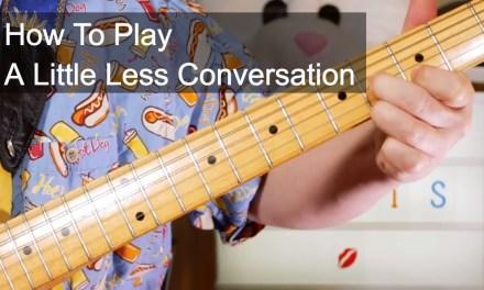 'A Little Less Conversation' Elvis Presley Guitar Lesson