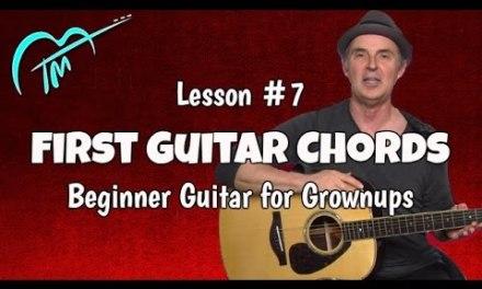 First Guitar Chords – Lesson #7 Beginner Guitar for Grownups