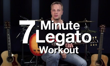 7 Minute Legato Workout – Hammer Ons & Pull Offs