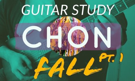 Guitar Study: CHON – Fall PART 1